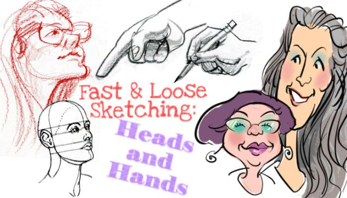 Fast & Loose Sketching Heads and Hands